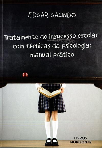 Tratamento do insucesso escolar com técnicas da psicologia (Edgar Galindo)