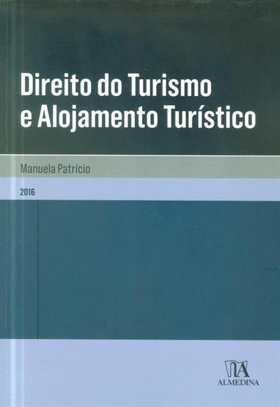 Direito do turismo e alojamento turístico (Manuela Patrício)