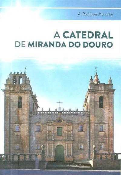 A Catedral de Miranda do Douro (A. Rodrigues Mourinho)