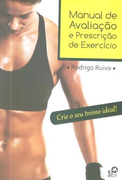 Manual de avaliação e prescrição de exercício (Rodrigo Ruivo)