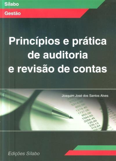 Princípios e prática de auditoria e revisão de contas (Joaquim José dos Santos Alves)