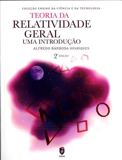 Teoria da relatividade geral (Alfredo Barbosa Henriques)