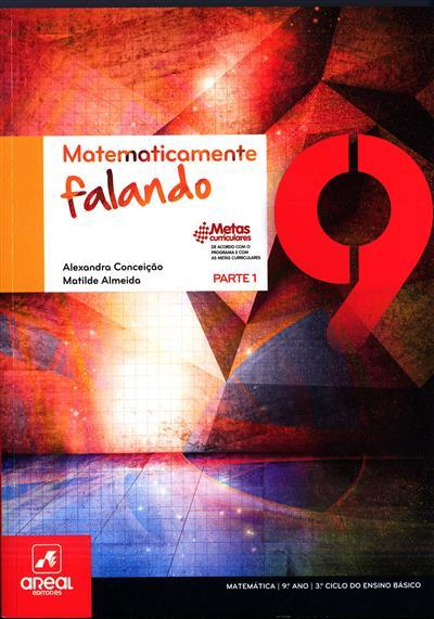 Matematicamente falando 9 (Alexandra Conceição, Matilde  Almeida)