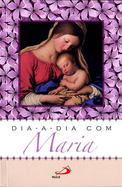 Dia-a-dia com Maria (org. Cipriano Caneva)