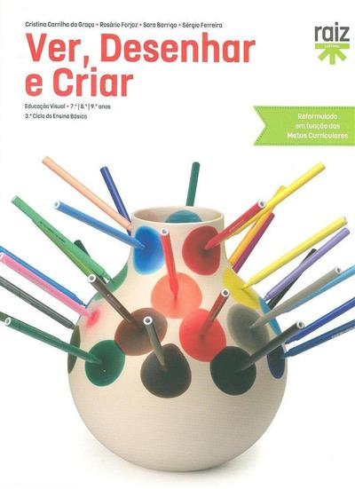 Ver, desenhar e criar (Cristina Carrilho da Graça... [et al.])