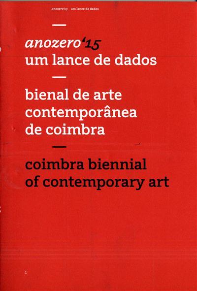 Anozero'15 (org. CAPC - Círculo de Artes Plásticas de Coimbra, Universidade de Coimbra, Câmara Municipal de Coimbra)
