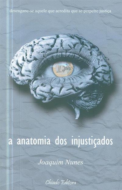 Anatomia dos injustiçados (Joaquim Nunes)