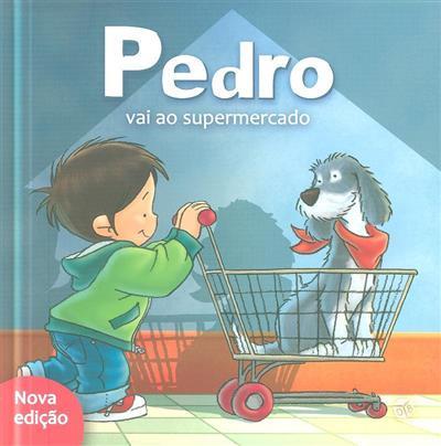 Pedro vai ao supermercado (Sandrine Deredel Rogeon)