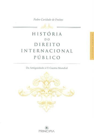 História do direito internacional público (Pedro Caridade de Freitas)