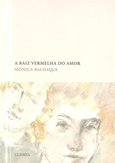 A raiz vermelha do amor (Mónica Baldaque)