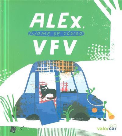 Alex, nome de código (conceção e texto Planeta Tangerina)