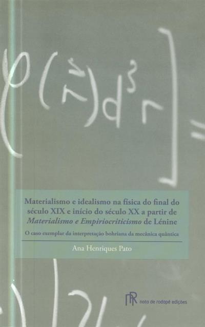 """Materialismo e idealismo na física do final do século XIX e início do século XX a partir de """"Materialismo e Empiriocriticismo"""" de Lénine (Ana Henriques Pato)"""