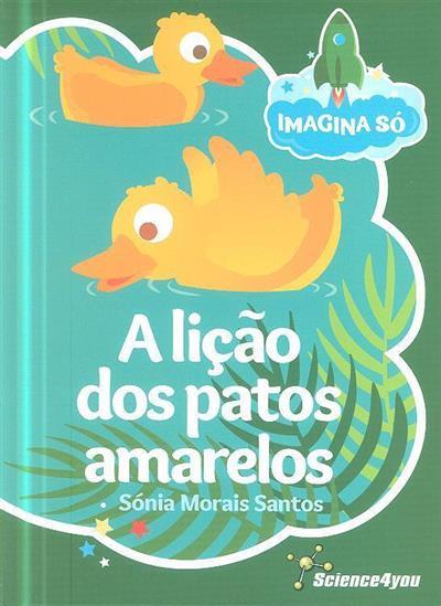 A lição dos patos amarelos (Sónia Morais Santos)