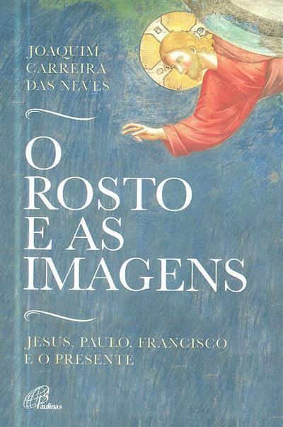 O rosto e as imagens (Joaquim Carreira das Neves)