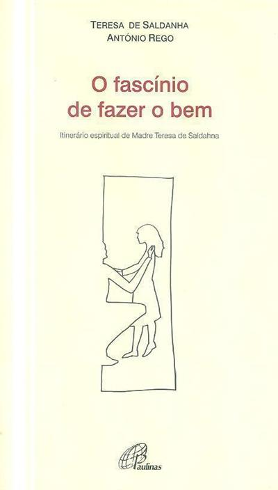 O fascínio de fazer o bem (Teresa de Saldanha, António Rego)