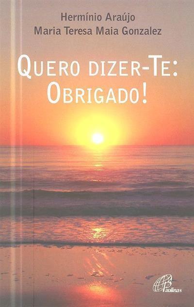 Quero dizer-te (Hermínio Araújo, Maria Teresa Maia Gonzalez)