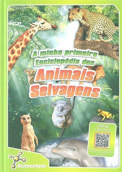 A minha primeira enciclopédia dos animais selvagens (Ana Sofia Ribeiro)