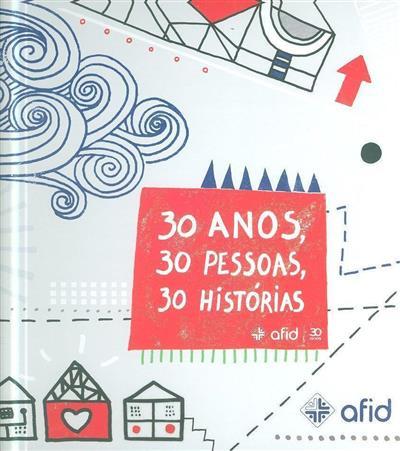 30 anos, 30 pessoas, 30 histórias (Teresa Ribeiro, Ana Rita Ramos)