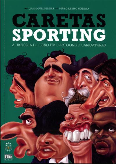 Caretas do Sporting (textos Luís Miguel Pereira)