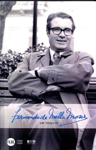 Fernando de Mello Moser (coord. Luísa Maria Flora, Carla Larouco Gomes, Adelaide Meira Serras)
