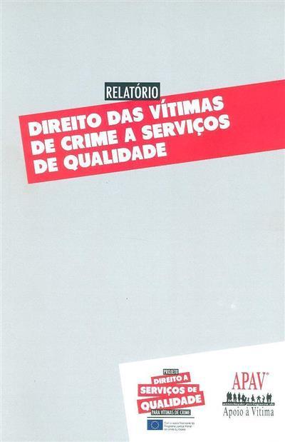 Direito das vítimas de crime a serviços de qualidade (APAV -  Associação Portuguesa de Apoio à Vítima)