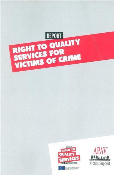 Right to quality services for victims of crime (APAV -  Associação Portuguesa de Apoio à Vítima)