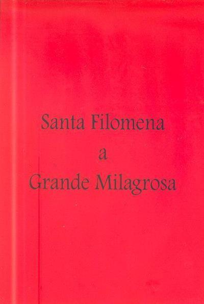 Santa Filomena a grande milagrosa (Paulo H. O'Sullivan)