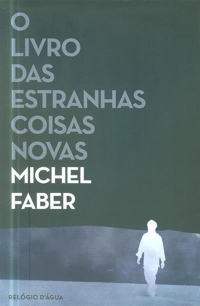 O livro das estranhas coisas novas (Michel Faber)