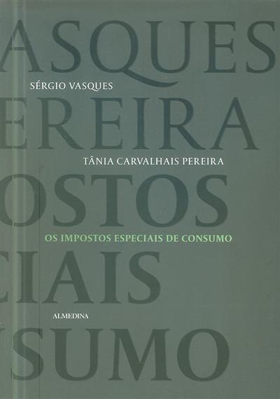 Os impostos especiais de consumo (Sérgio Vasques, Tânia Carvalhais Pereira)