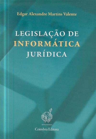 Legislação de informática jurídica ? ([coment.] Edgar Alexandre Martins Valente)