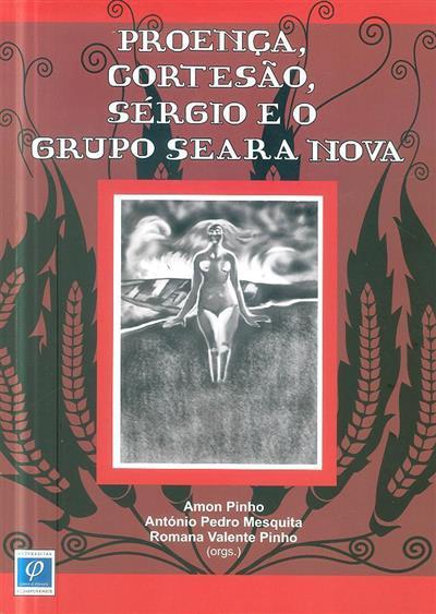 Proença, Cortesão, Sérgio e o Grupo Seara Nova (Amon Pinho... [et al.])