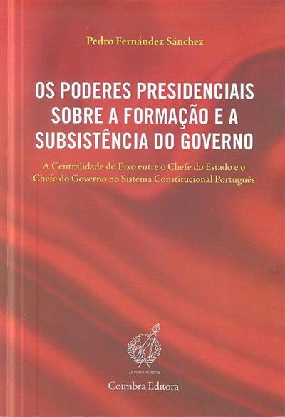 Os poderes presidenciais sobre a formação e a subsistência do Governo (Pedro Fernández Sánchez)