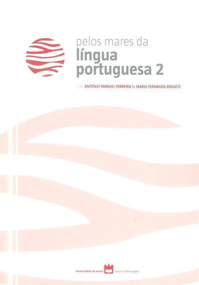 Pelos mares da língua portuguesa 2 (ed. António Manuel Ferreira, Maria Fernanda Brasete)