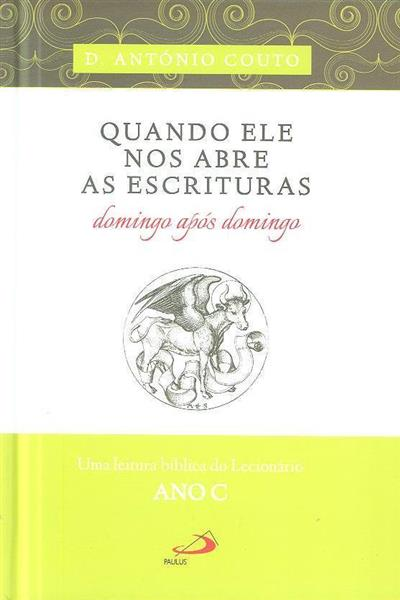 Quando ele nos abre as escrituras (António Couto)
