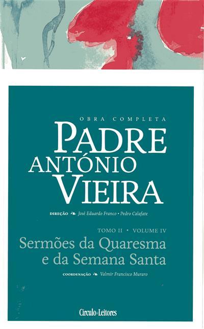 Sermões da Quaresma e da Semana Santa (coord., introd. e anot. Valmir Francisco Muraro)