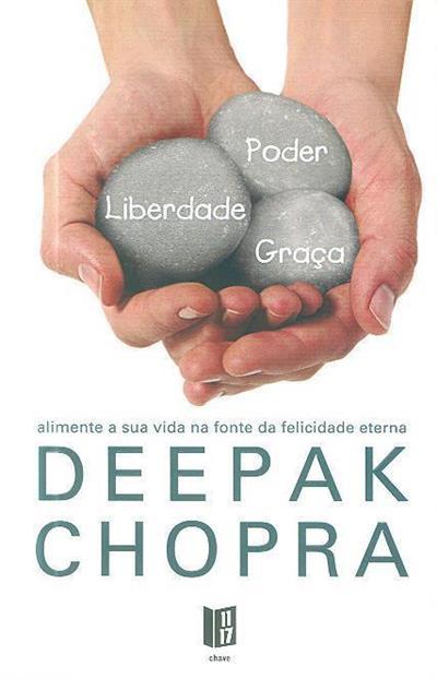 Poder, liberdade e graça (Deepak Chopra)