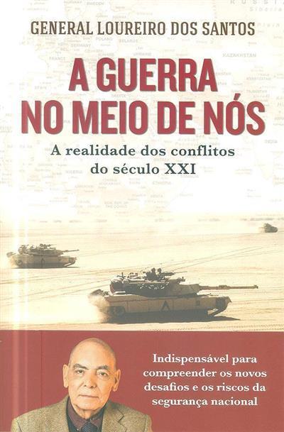 A guerra no meio de nós (General Loureiro dos Santos)
