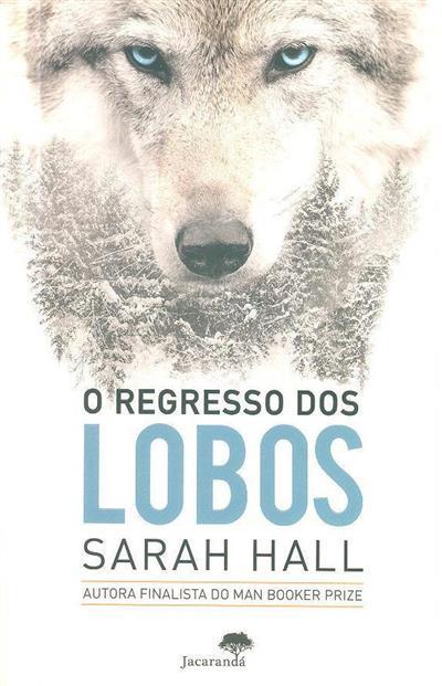 O regresso dos lobos (Sarah Hall)