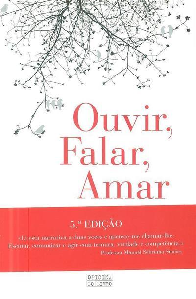 Ouvir, falar, amar (Laurinda Alves, Alberto Brito)