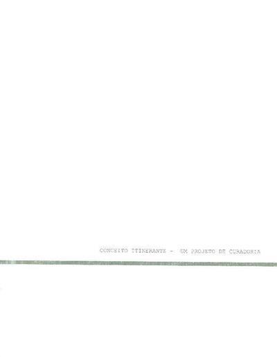Conceito itinerante (curadoria, texto, concepção, coord. ed.  Marzia Bruno)
