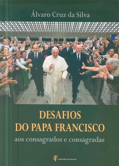 Desafios do Papa Francisco aos consagrados e consagradas (Álvaro Cruz da Silva)