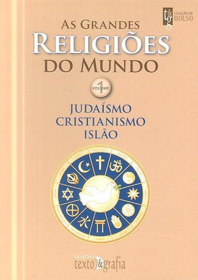 Judaísmo, Cristianismo, Islão  (dir. Henri Tincq)