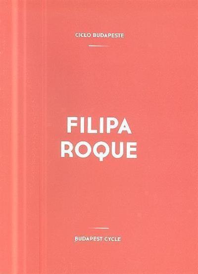 Filipa Roque (conceção, org. João Mourão)