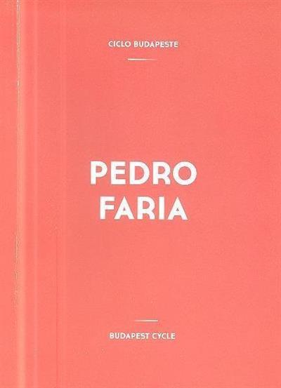 Pedro Faria (conceção, org. João Mourão)