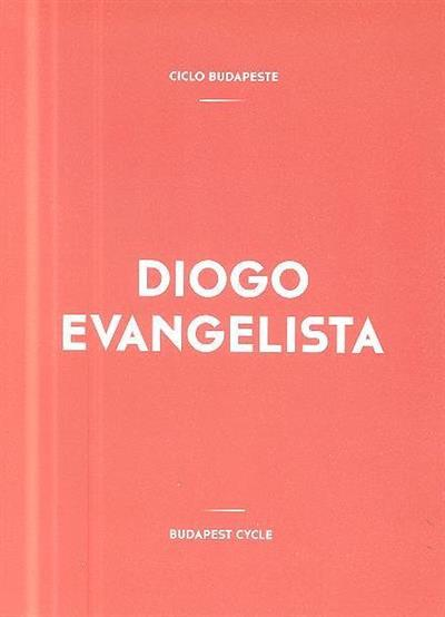 Diogo Evangelista (conceção, org. João Mourão)