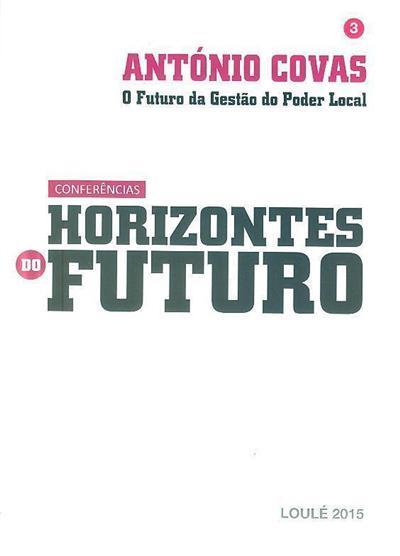 """""""O futuro da gestão do poder local"""" (António Covas)"""