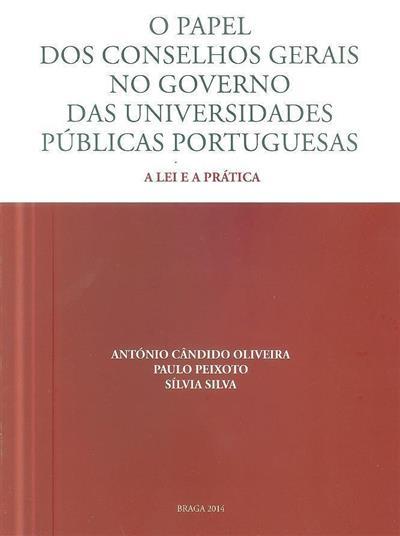 O papel dos Conselhos Gerais no Governo das Universidades Públicas Portuguesas ( António Cândido de Oliveira, Paulo Peixoto, Sílvia Silva)
