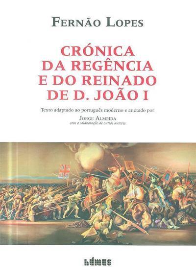 Crónica da regência e do reinado de D. João I (Fernão Lopes)