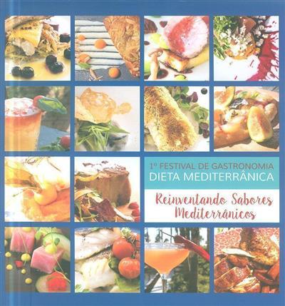 Reinventando sabores mediterrânicos (I Festival de Gastronomia da Dieta Mediterrânica)