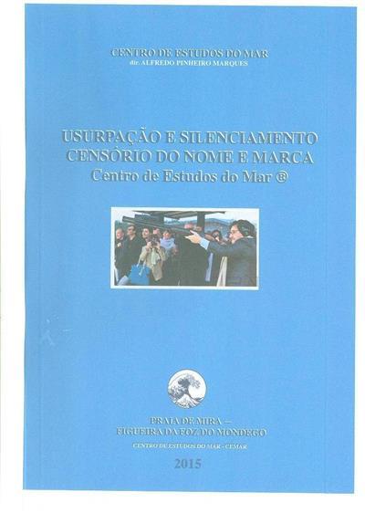 Usurpação e silenciamento censório do nome e marca 'Centro de Estudos do Mar' (coord. Alfredo Pinheiro Marques)